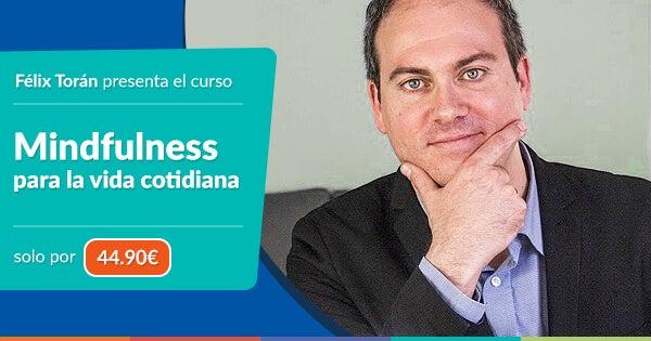 Curso Mindfulness de Félix Torán