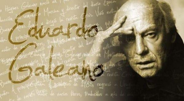 5 frases de Eduardo Galeano que nos harán pensar